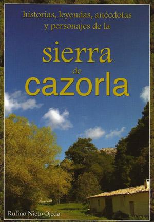 Historias, leyendas, anécdotas y personajes de la Sierra de Cazorla