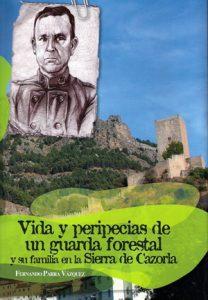 Vida y peripecias de un guarda forestal y su familia en la Sierra de Cazorla
