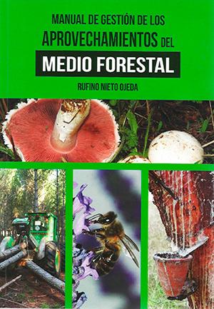Manual de gestión de los aprovechamientos del medio Forestal. 1ª Edición